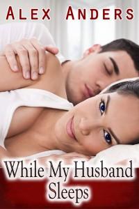 While My Husband Sleeps